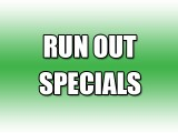 Run Out Specials